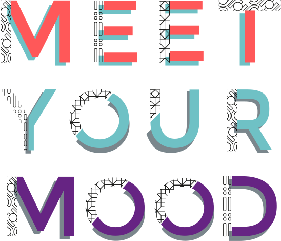 MEET YOUR MOOD